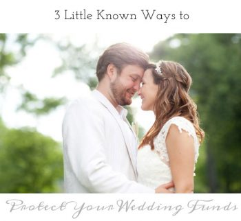 3 little known ways to protect your wedding funds