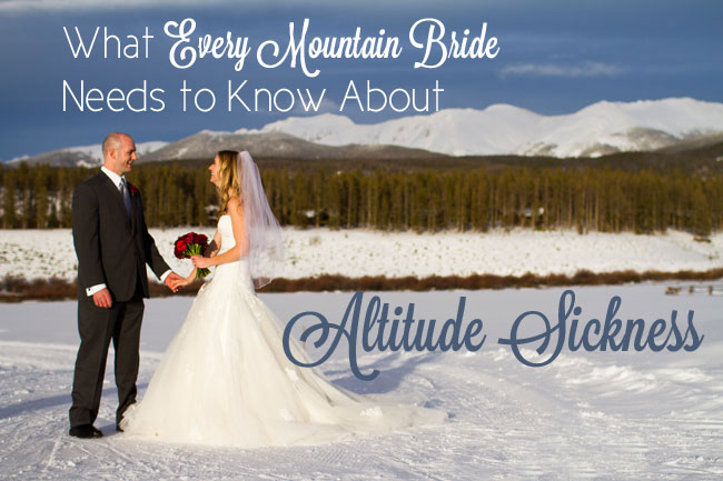 Altitude sickness and Mountain weddings