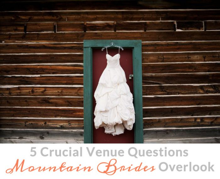 crucial venue questions mountain brides overlook