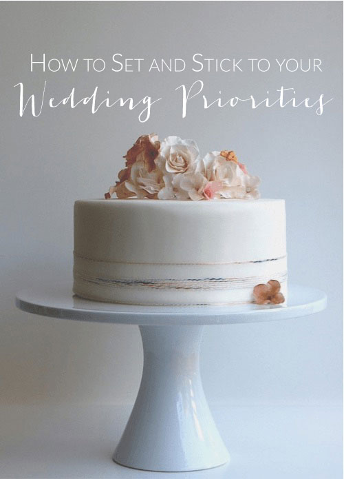 How to set and stick to your wedding priorities