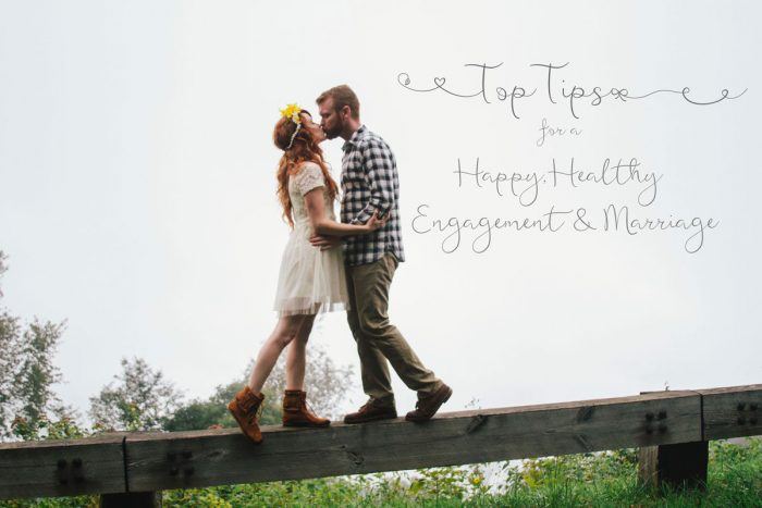 Top Tips for a Happy & Healthy Engagement and Marriage