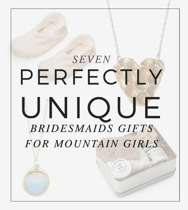 Unique Bridesmaid Gifts for Mountain